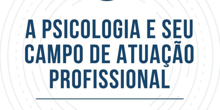 profissional 750x375 - A Psicologia e seu campo de atuação profissional