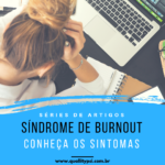 Síndrome de Burnout 1 150x150 - Síndrome de Burnout: Sintomas