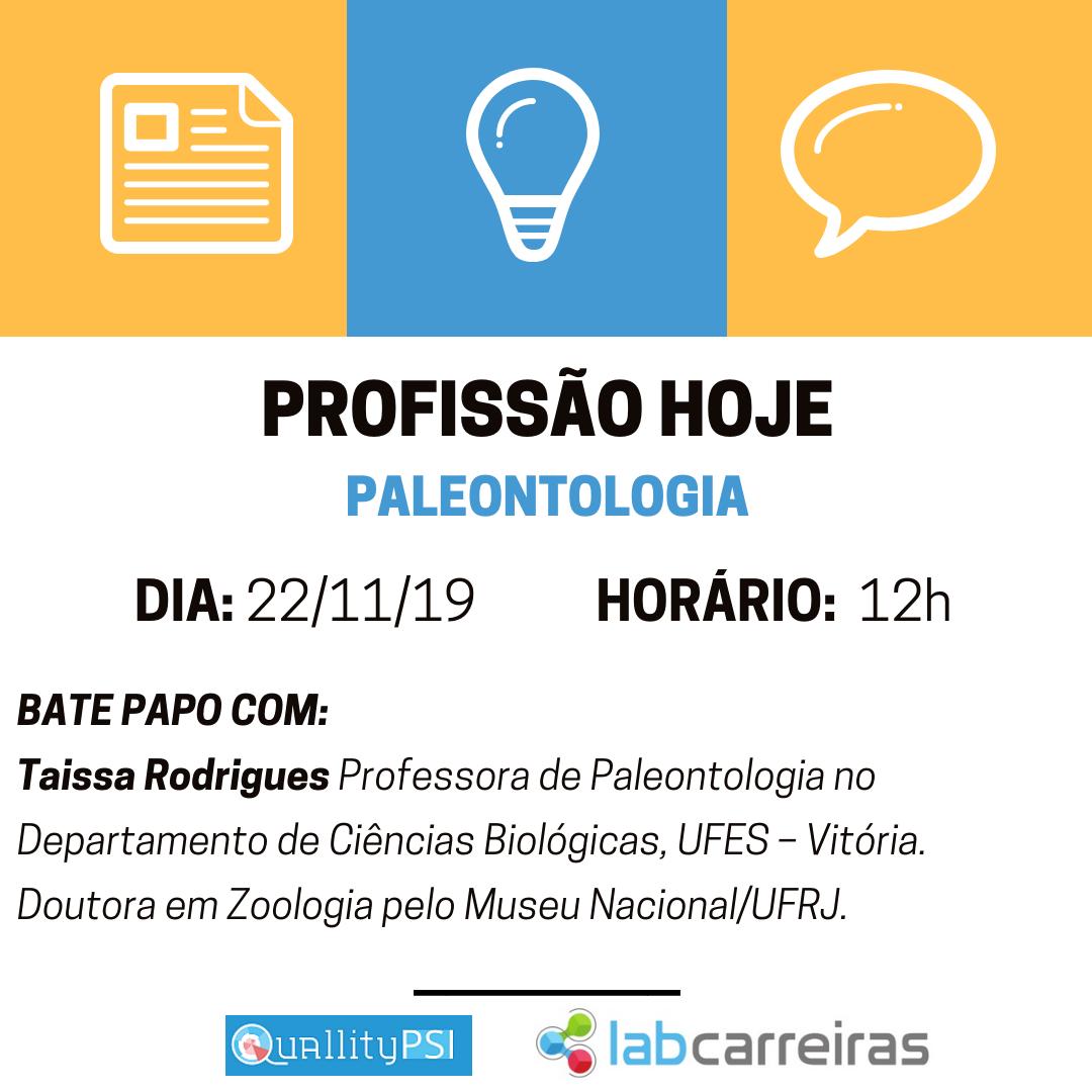 DIA  27 11 17 HORÁRIO  20H - Evento: Profissão Hoje Paleontologia