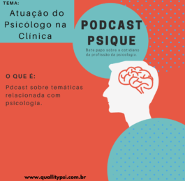 Podcast 265x260 - Psique: Atuação do Psicólogo na Clínica